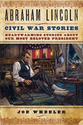 Abraham Lincoln Civil War Stories By Wheeler, Joe