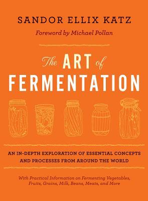 The Art of Fermentation By Katz, Sandor Ellix